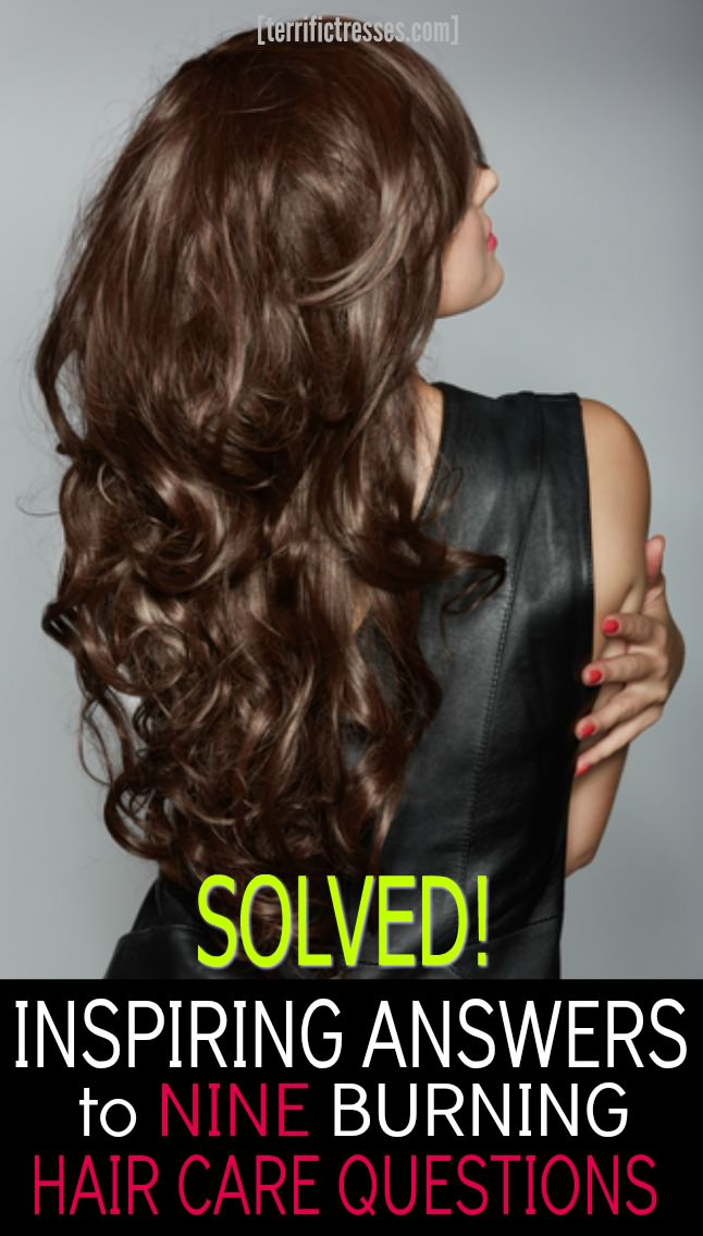 Your mane stressing your out?  Plagued by endless problems with your hair?  Unsure what to do?  Would care tips help?  Get nine answers to pressing hair care questions that can help rescue your mane from never ending bad hair days.  Yes you can have tresses you will definitely love to flaunt! | TerrificTresses.com