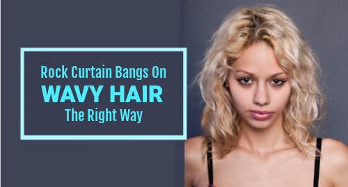 curtain bangs wavy hair