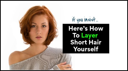 how to cut short hair in layers with scissors