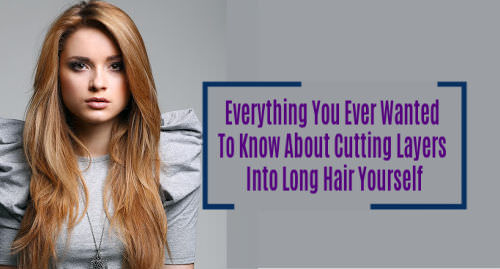 how to cut layers in long hair yourself