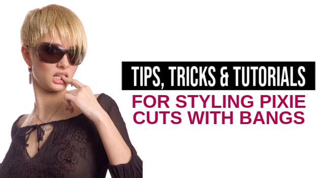 how to style a pixie cut with bangs