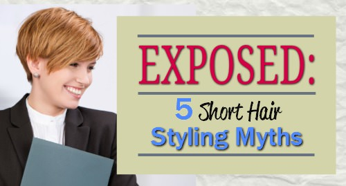 short hair styling myths busted