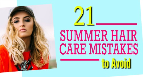 summer hair care mistakes
