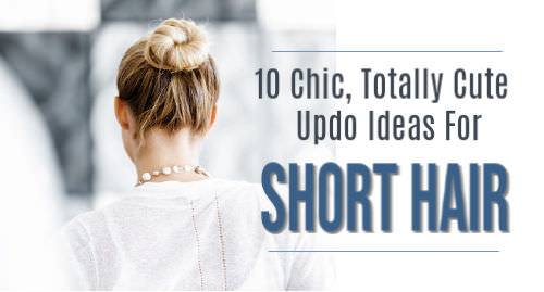 10 Updos For Short Hair Tutorials