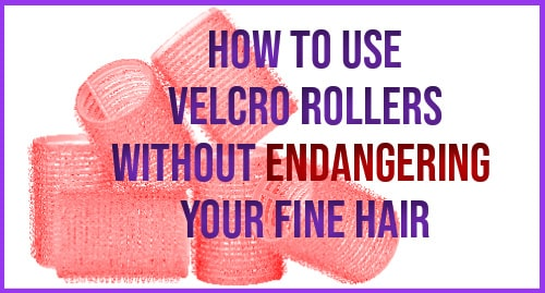 how to use velcro rollers on fine hair