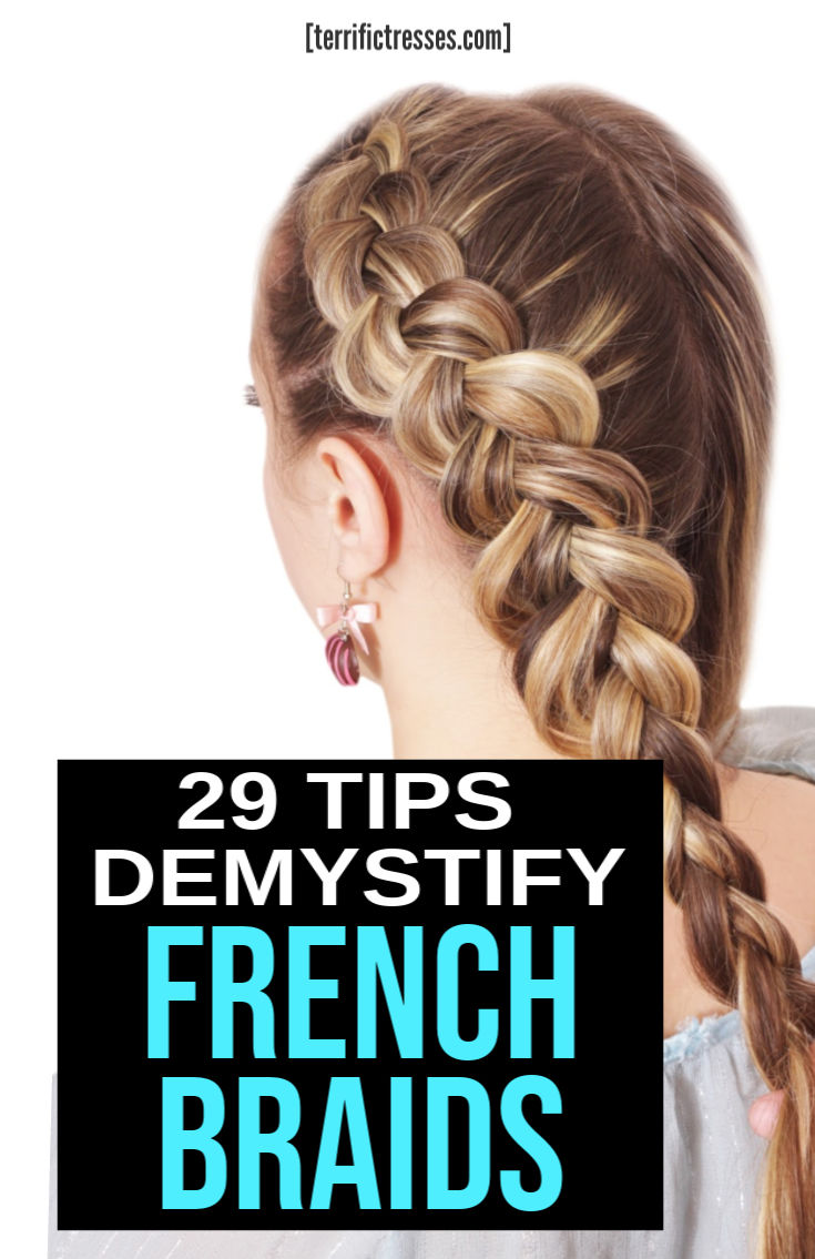 29 Tips For French Braiding Your Own Hair