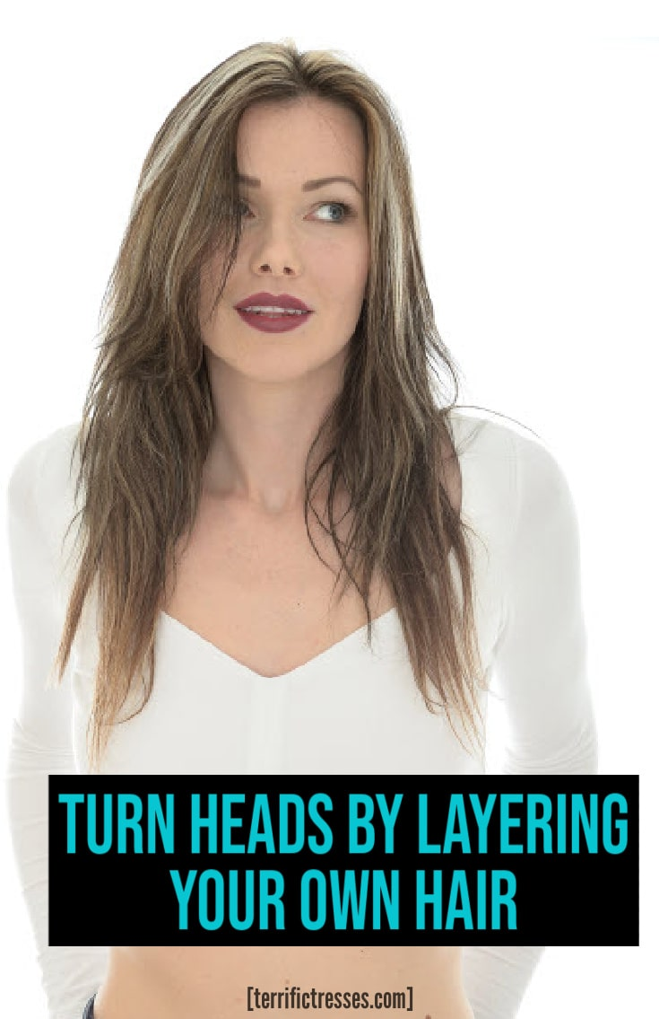 Simplifying Layering Your Own Hair At Home
