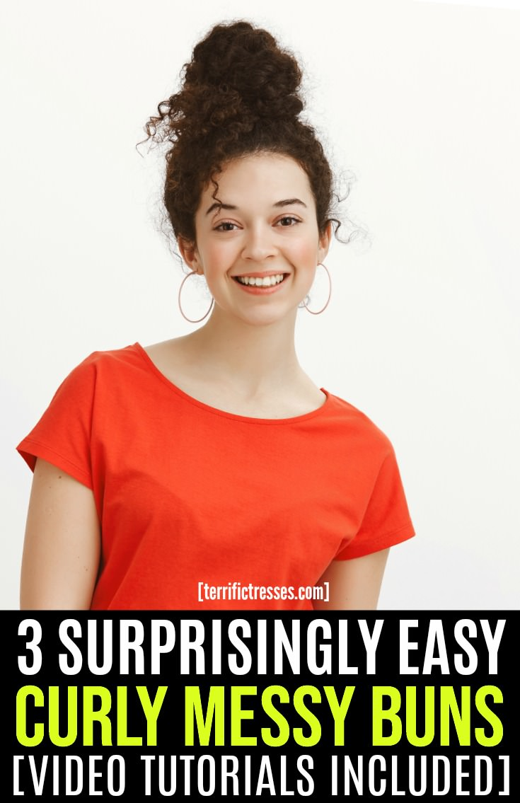 Three Ways To Style An Easy Messy Bun For Curly Hair